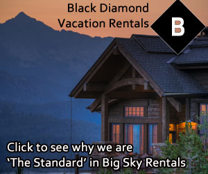 Black Diamond Vacation Rental Properties - Offering an array of ski in/ski out privately owned homes, cabins, and condos located in Moonlight Basin and Spanish Peaks. Inventory features 20+ hand-picked properties with 2-5 bedrooms sleeping up to 14. Relax in luxury while enjoying 5,800 acres of skiable terrain at Big Sky Resort.